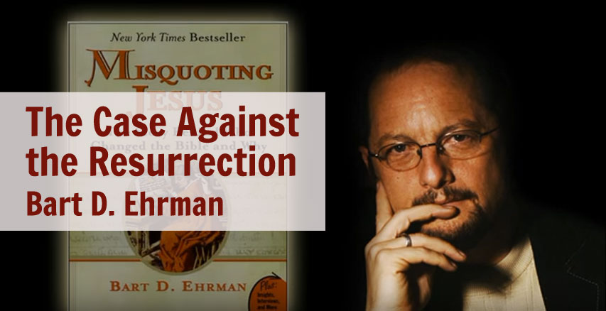 The Case Against the Resurrection (Bart D. Ehrman)