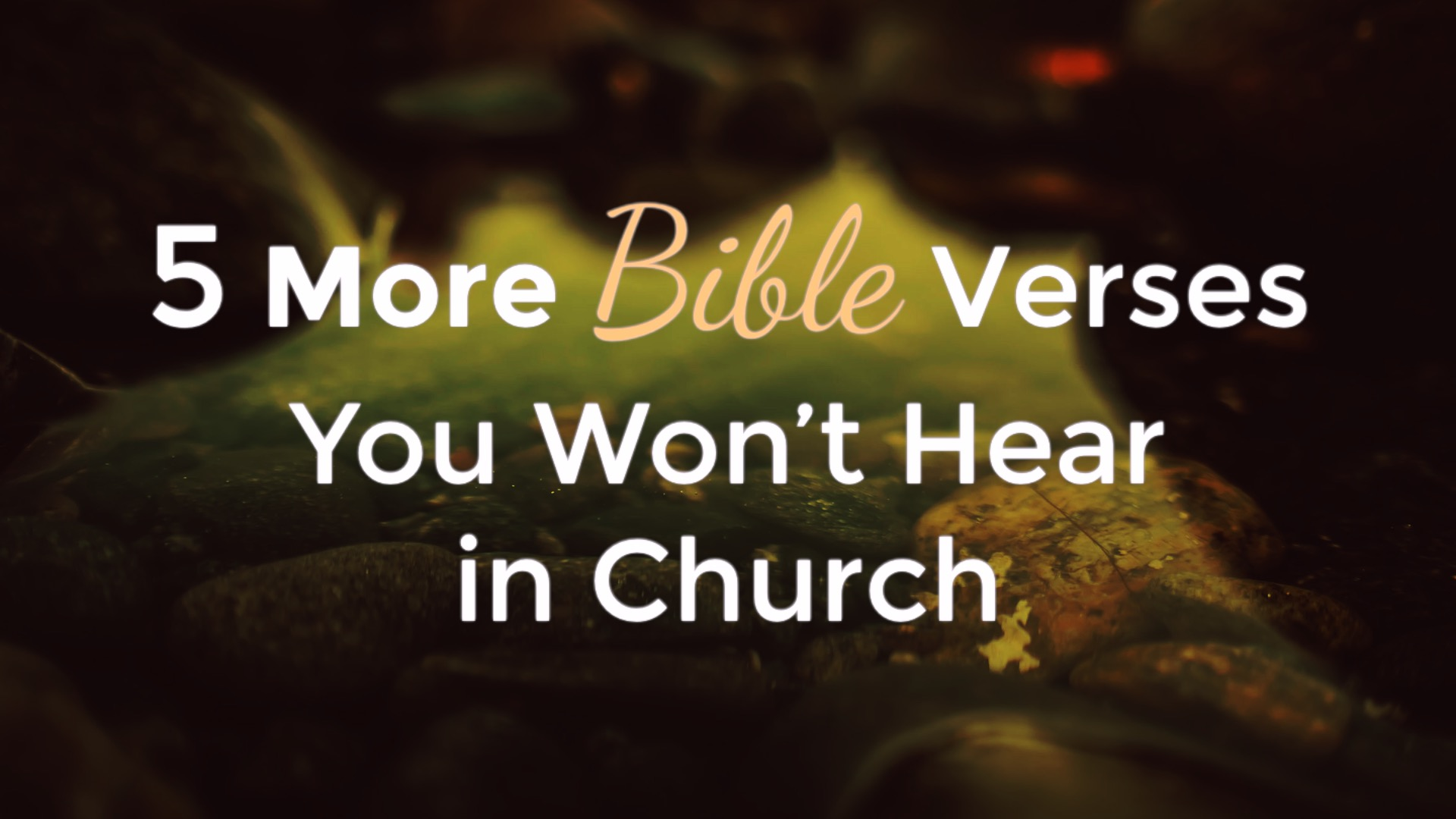5 More Bible Verses You Won't Hear in Church