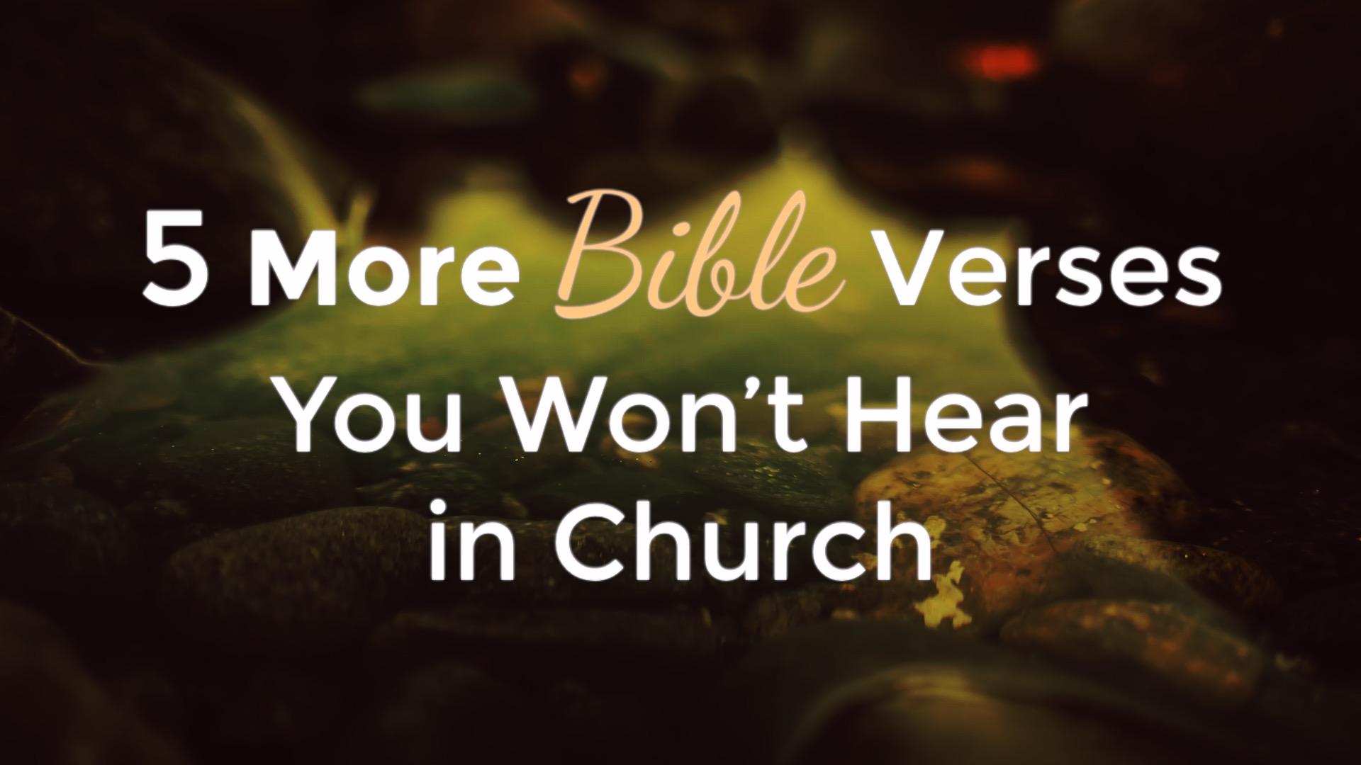 5 More Bible Verses You Won't Hear in Church
